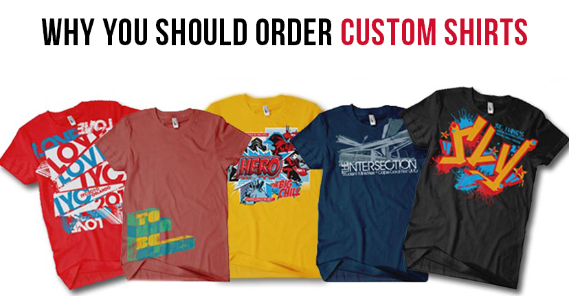 why you should order custom shirts